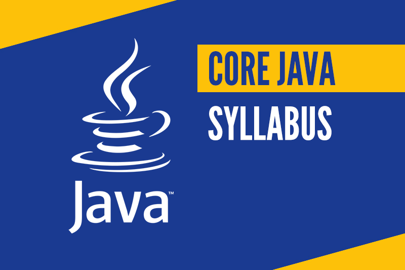 CORE JAVA SYLLABUS